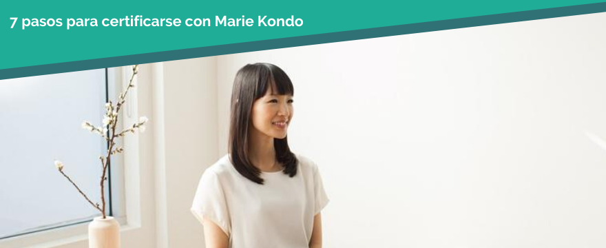 7 pasos para certificarse con Marie Kondo